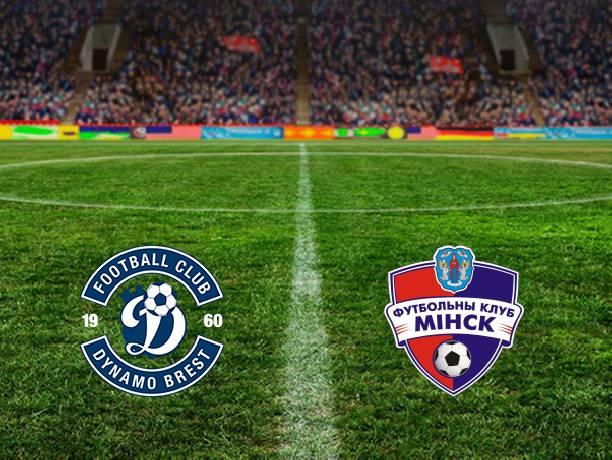 Nhận định, soi kèo Dinamo Brest vs FC Minsk, 00h00 07/06