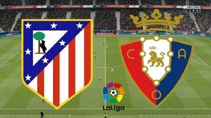 Nhận định, soi kèo Osasuna vs Atletico Madrid, 03h00 18/06