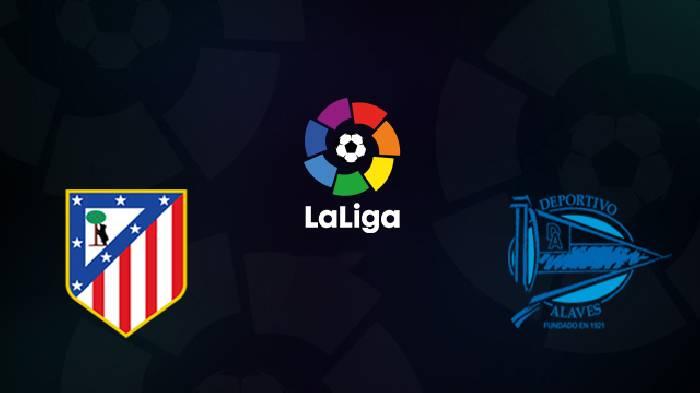 Nhận định, soi kèo Atletico Madrid vs Alaves, 03h00 28/6