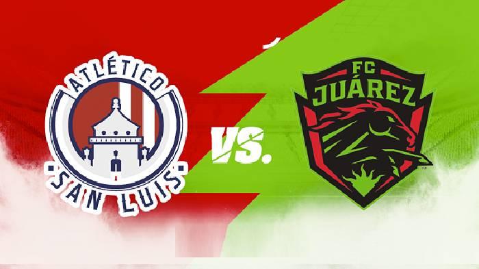 Nhận định, soi kèo Atletico San Luis vs Juarez, 09h00 24/7