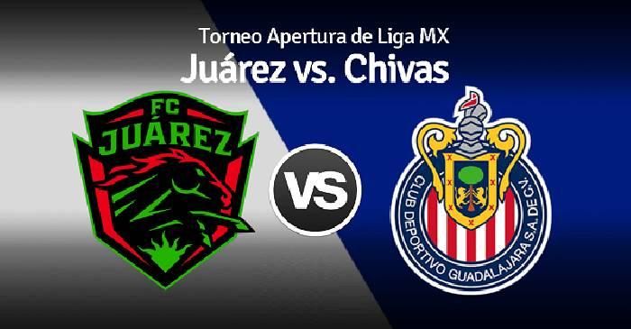 Nhận định, soi kèo Juarez vs Guadalajara Chivas, 07h00 13/8