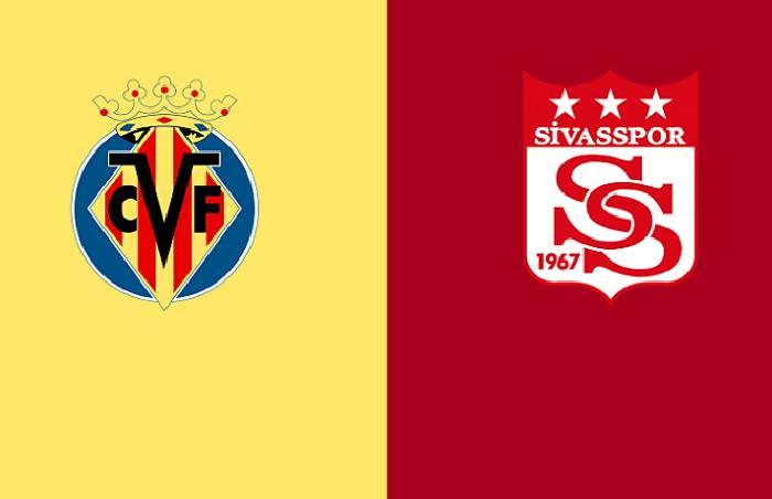 Nhận định, soi kèo Villarreal vs Sivasspor, 02h00 23/10