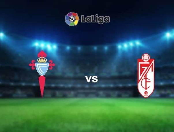 Nhận định, soi kèo Celta Vigo vs Granada, 00h30 30/11