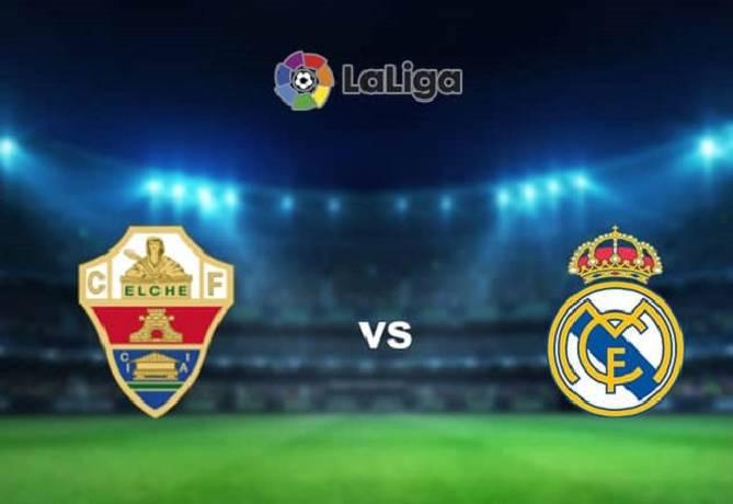 Nhận định, soi kèo Elche vs Real Madrid, 03h30 31/12