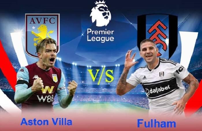 Nhận định, soi kèo Aston Villa vs Fulham, 22h30 04/04
