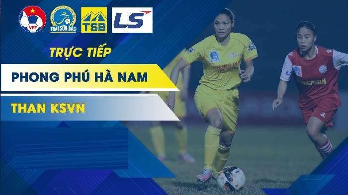 Xem trực tiếp trận Phong Phú Hà Nam vs Than KSVN giải bóng đá nữ Vô địch U19 Quốc gia 2021
