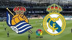Nhận định, soi kèo Sociedad vs Real Madrid, 03h00 22/06