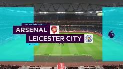 Nhận định, soi kèo Arsenal vs Leicester City, 02h15 08/7