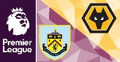 Nhận định, soi kèo Burnley vs Wolves, 00h00 ngày 16/7