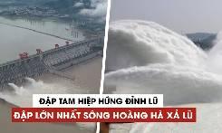 'Đại hồng thủy' ập xuống đập Tam Hiệp, vượt cảnh báo 15 mét