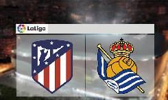 Nhận định, soi kèo Atletico Madrid vs Sociedad, 02h00 20/7