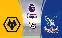 Nhận định, soi kèo Wolves vs Crystal Palace, 02h15 21/7