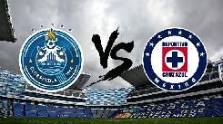 Nhận định, soi kèo Puebla vs Cruz Azul, 07h30 01/8