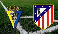 Nhận định, soi kèo Cadiz vs Atletico Madrid, 02h00 16/09