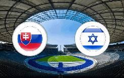 Nhận định, soi kèo Slovakia vs Israel, 01h45 15/10