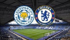 Nhận định, soi kèo Leicester vs Chelsea, 03h15 20/01
