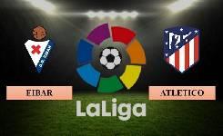 Nhận định, soi kèo Eibar vs Atletico Madrid, 03h30 22/01