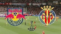 Soi kèo từ sàn châu Á RB Salzburg vs Villarreal, 03h00 19/02