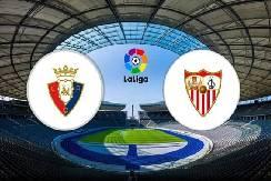 Nhận định, soi kèo Osasuna vs Sevilla, 03h00 23/02