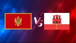Nhận định, soi kèo Montenegro vs Gibraltar, 21h00 ngày 27/3