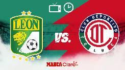 Nhận định, soi kèo Club Leon vs Toluca, 09h05 ngày 05/4