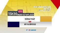 Xem trực tiếp Đồng Tháp vs HV Nutifood lúc 15h30 hôm nay ngày 07/4 Giải bóng đá Vô địch U19 Quốc gia 2021