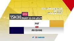 Xem trực tiếp trận PVF vs An Giang lúc 15h30 ngày 13/4: Bán kết Vô địch U19 Quốc gia 2021
