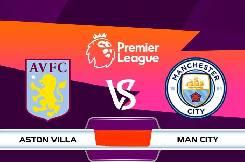 Nhận định, soi kèo Aston Villa vs Man City, 02h15 ngày 22/4
