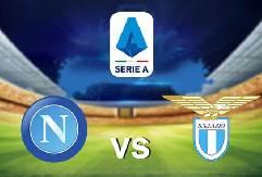 Nhận định, soi kèo Napoli vs Lazio, 01h45 23/04